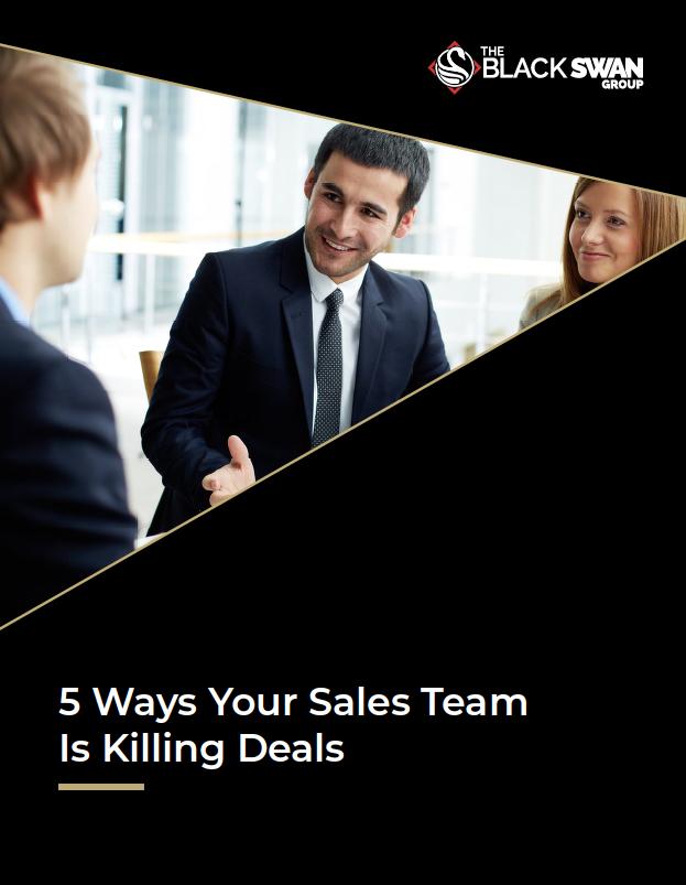 Five Ways Your Sales Team is Killing Deals